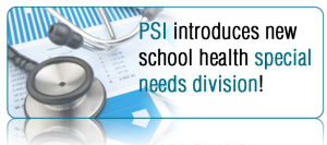 PSI introduces new school health special needs division.